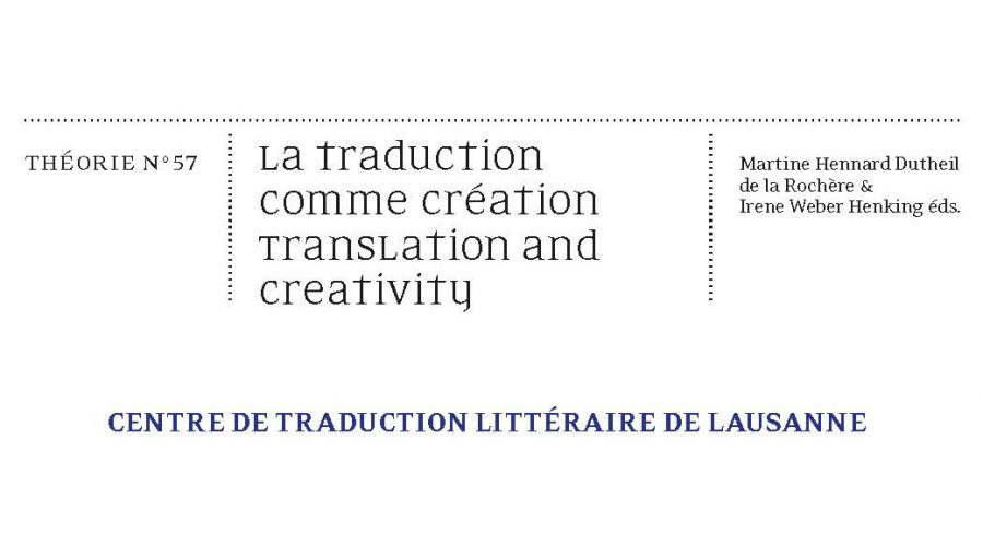 «La traduction comme création / Translation and creativity» • Cahiers du CTL n°57