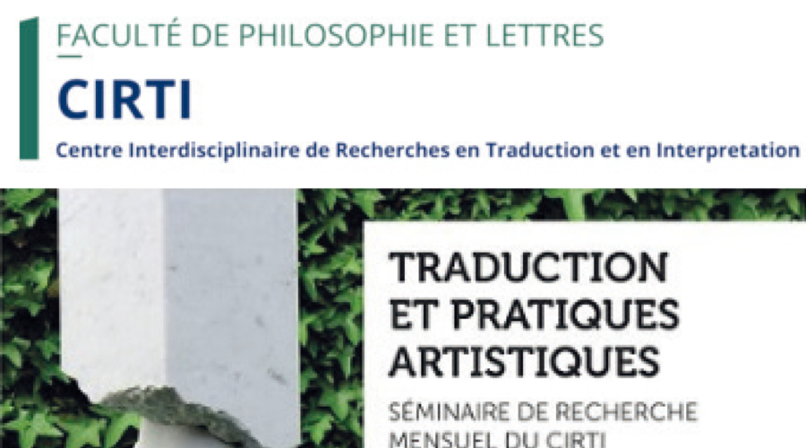 « Traduction et pratiques artistiques » : un programme de séminaires gratuits, à partir du 21 février, à l'Université de Liège