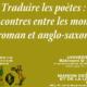 """Journée d'études & ateliers """"Traduire les poètes : rencontres entre les mondes roman et anglo-saxon"""""""