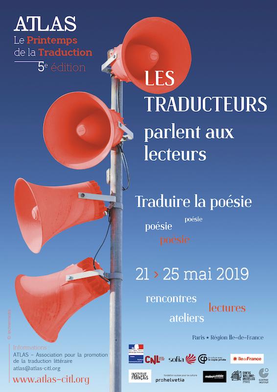 Les Traducteurs Parlent Aux Lecteurs 5e Edition Du Printemps De La Traduction 21 25 Mai 2019 Atlas Association Pour La Promotion De La Traduction Litteraire