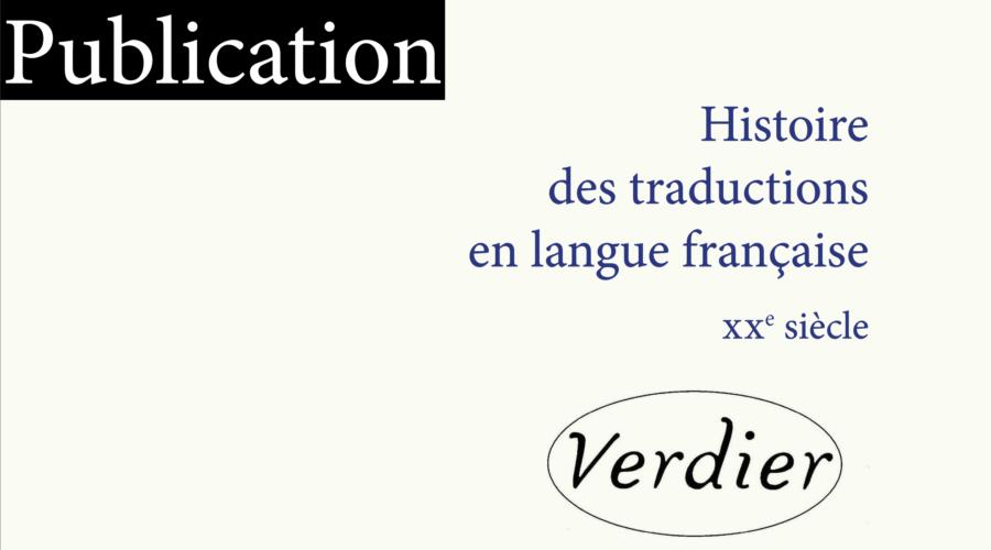 Parution de l'<em>Histoire des traductions en langue française – XXe siècle</em> aux éditions Verdier
